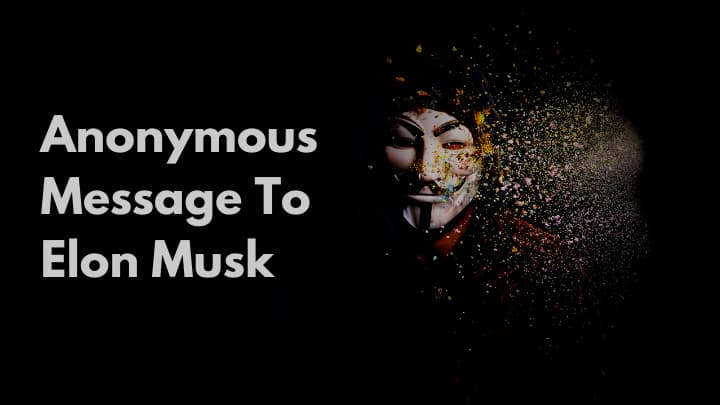 Anonymous Message To Elon Musk